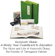 Kuniyoshi Obara: A Ninety Year Commitment to Education  The Vision and Life of Kuniyoshi Obara, the Founder of Tamagawa Gakuen